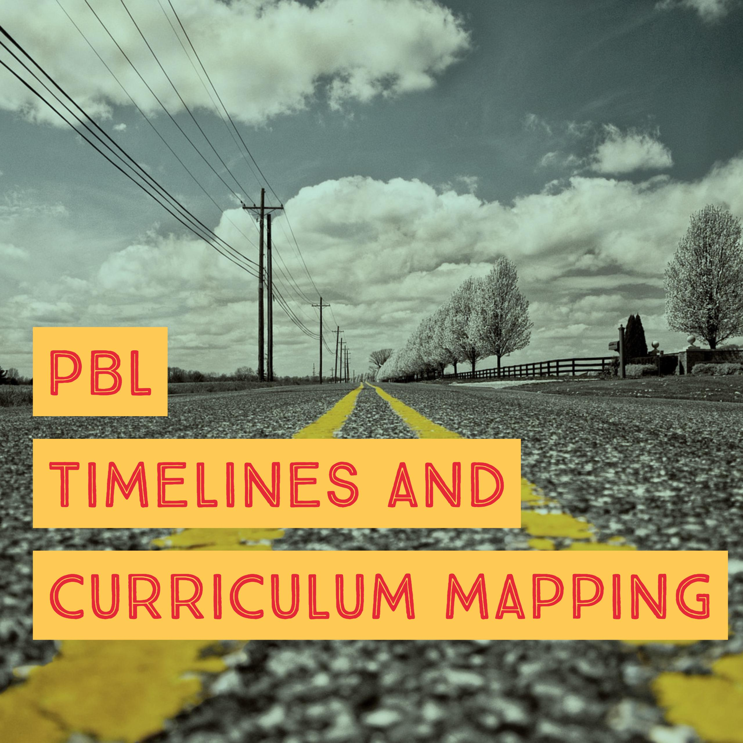 PBL: Navigating Timelines and Curriculum Maps