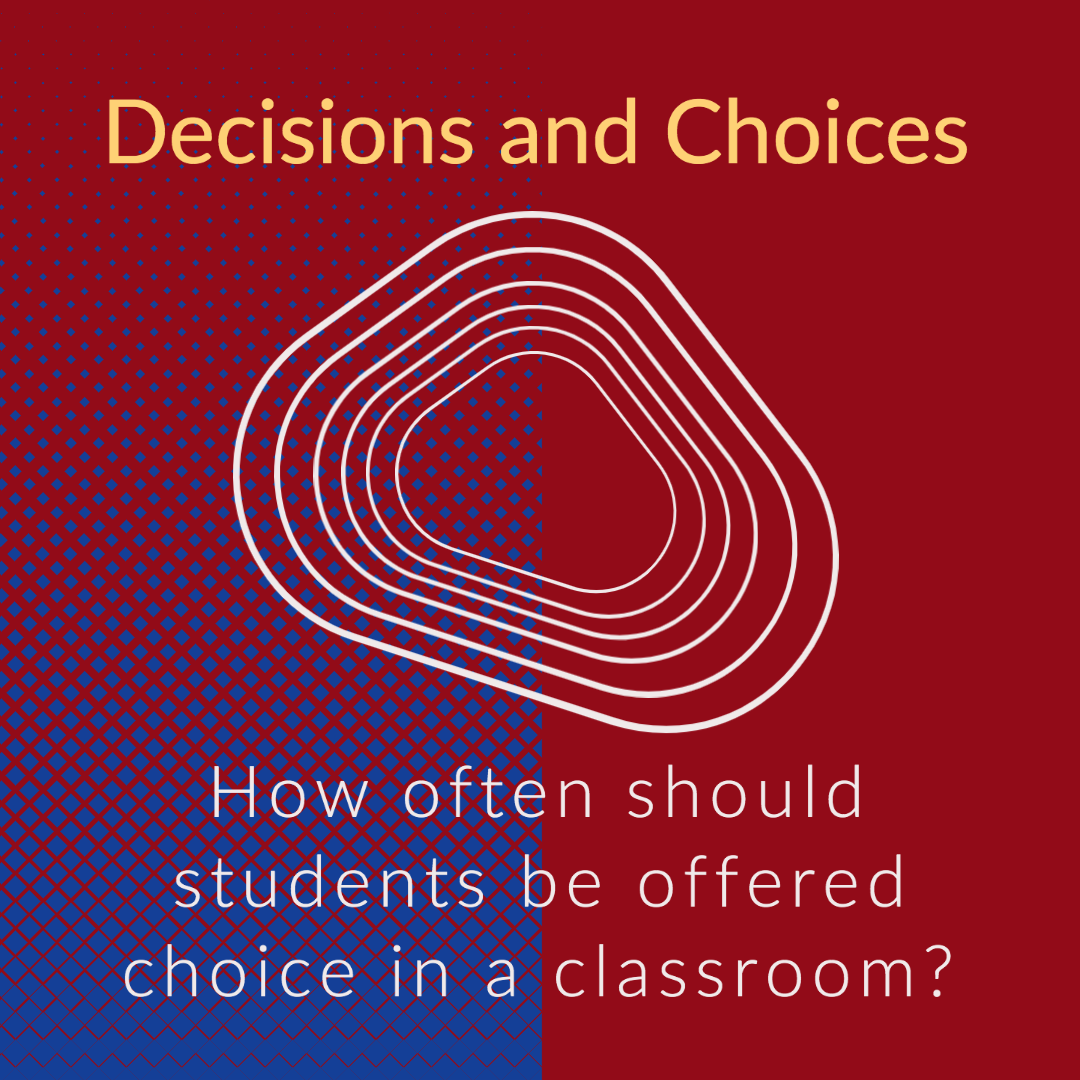 How often should students be offered choice in a classroom?